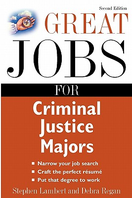 Great Jobs for Criminal Justice Majors By Lambert, Stephen E./ Regan, Debra